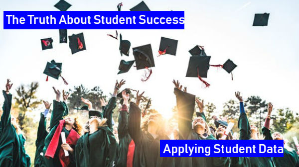 The Truth About Student Success - Applying Student Data